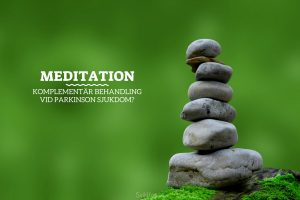 Meditation: Komplementär Behandling vid Parkinson Sjukdom?