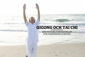 Qigong och Tai Chi som Rehabiliteringsterapi för Parkinsons