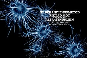 Ny behandlingsmetod riktad mot alfa-synuklein i tidig utvärdering i Parkinsons sjukdom.