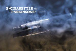 e-cigaretter och parkinsons