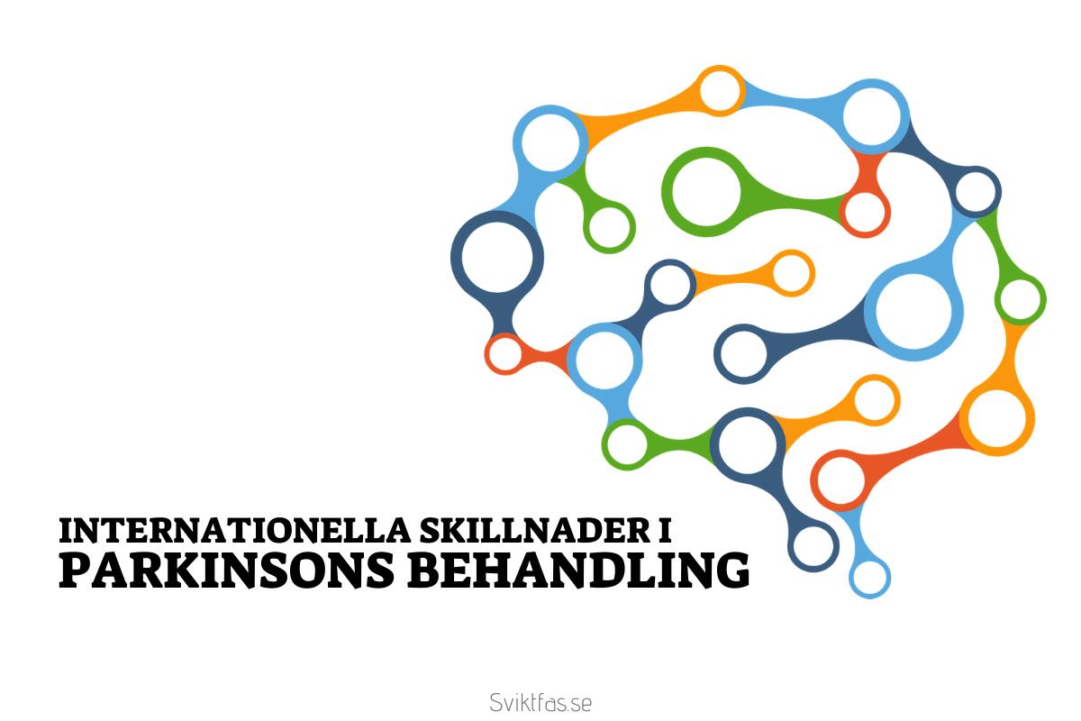 Stora Internationella Skillnader i Hur Parkinson Patienter Behandlas